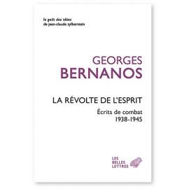 Georges Bernanos - La révolte de l'esprit - Ecrits de combat 1938-1945