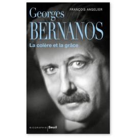 François Angelier - Georges Bernanos - La colère et la grâce