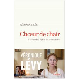 Véronique Lévy - Choeur de chair