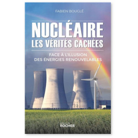 Fabien Bouglé - Nucléaire : les vérités cachées