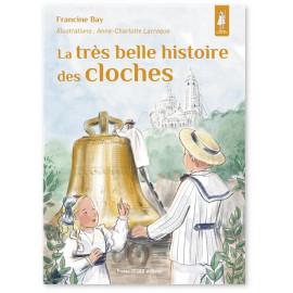 Francine Bay - La très belle histoire des cloches