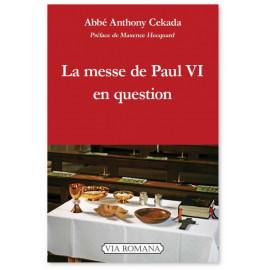 Abbé Anthony Cekada - La messe de Paul VI en question