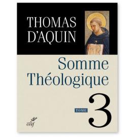 Saint Thomas d'Aquin - Somme théologique - Tome 3