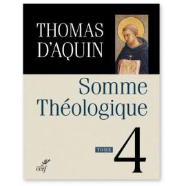 Saint Thomas d'Aquin - Somme théologique - Tome 4
