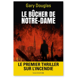 Gary Douglas - Le Bûcher de Notre-Dame