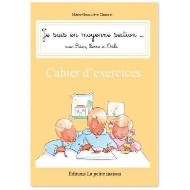 Marie-Geneviève Chauvet - Je suis en moyenne section avec Rémi, Pierre et Odile - Cahier d'exercices