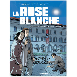 Jean-François Vivier - La Rose Blanche - Des étudiants contre Hitler