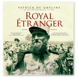 Patrick de Gmeline - Royal Etranger - Un siècle d'histoire 1921-2021