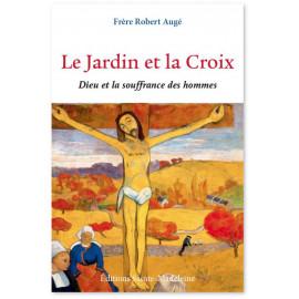 Père Robert Augé - Le Jardin et la Croix