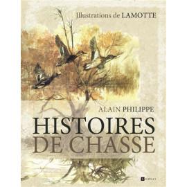 Alain Philippe - Histoires de chasse
