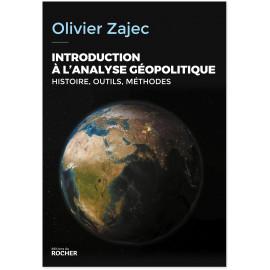Olivier Zajec - Introduction à l'analyse géopolitique