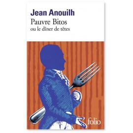 """Jean Anouilh - Pauvre Bitos ou """"Le dîner de têtes"""""""