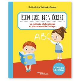 Ghislaine Wettstein-Badour - Bien lire, bien écrire - Le livre de l'enfant