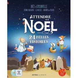 Inès d'Oysonville - Attendre Noël avec 24 belles histoires
