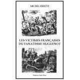 Les Victimes Françaises du Fanatisme Huguenot