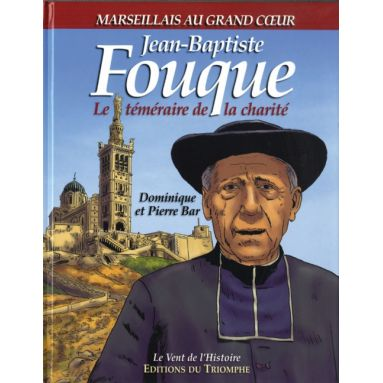 Jean-Baptiste Fouque, Marseillais au grand cœur