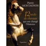 12 récits de chevaux qui ont changé l'histoire