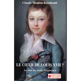 Le Cœur de Louis XVII ?
