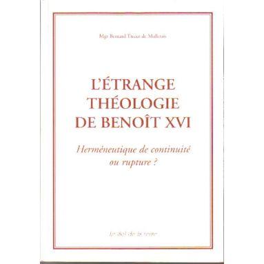 L'étrange théologie de Benoit XVI