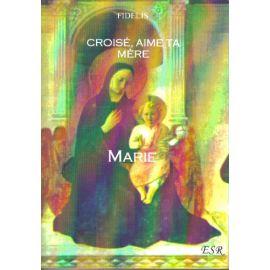 Croisé, aime ta Mère Marie