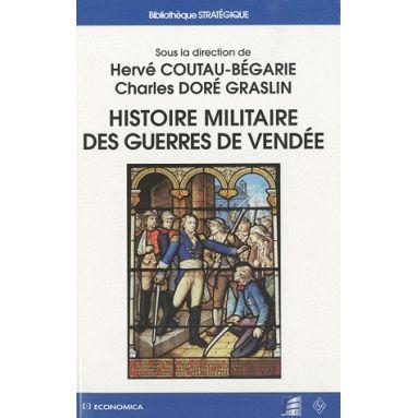 Histoire Militaire des Guerres de Vendée