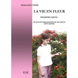La vie en fleur - 1ère partie