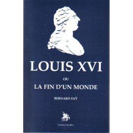 Louis XVI ou la fin d'un monde