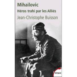 Mihailovic,1893-1946, Héros trahi par les Alliés