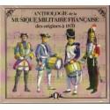 Anthologie de la Musique Militaire Française - volume 1