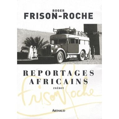 Reportages Africians 1946 - 1960
