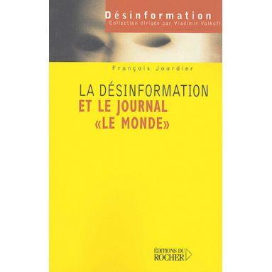 """La désinformation et le Journal """"Le Monde"""""""