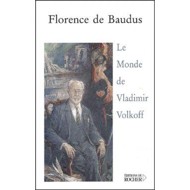 Le monde de Vladimir Volkoff