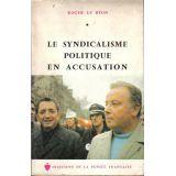 Le syndicalisme politique en accusation