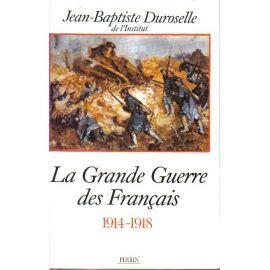 La Grande Guerre des Français 1914 - 1918