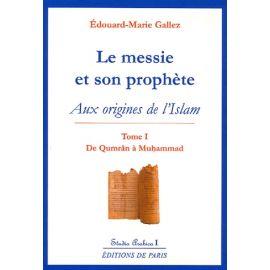 Le Messie et son Prophète - Tome 1