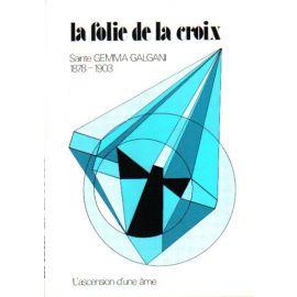 La Folie de la Croix -Sainte Gemma-Galgani 1878 - 1903