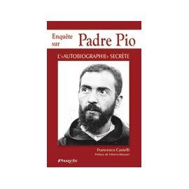 Enquête sur Padre Pio