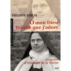 Ô mon Dieu - Trinité que j'adore