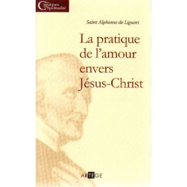 La pratique de l'amour envers Jésus-Christ