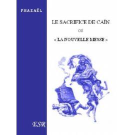 Le Sacrifice de Caïn ou La Nouvelle Messe