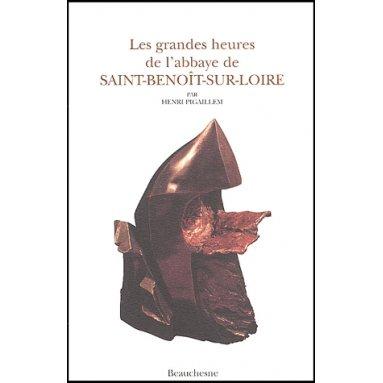 Les grandes heures de l'abbaye de Saint-Benoît-sur-Loire