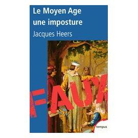 Le Moyen Age, une imposture