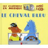 Le cheval bleu Avec un CD audio