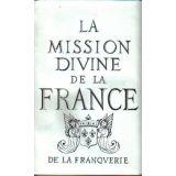 La mission divine de la France