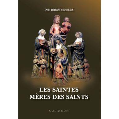 Les saintes mères des saints