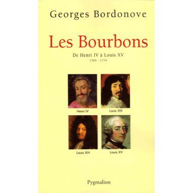 Les Bourbons De Henri IV à Louis XV