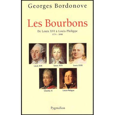 Les Bourbons de Louis XVI à Louis Philippe