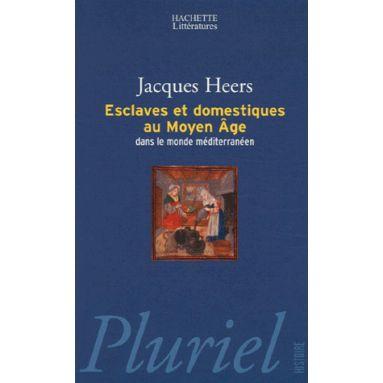 Esclaves et domestiques au Moyen Age dans le monde méditerranéen