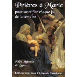 Prières à Marie - Pour sanctifier chaque jour de la semaine