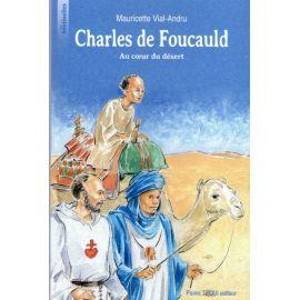 Charles de Foucauld Au coeur du désert